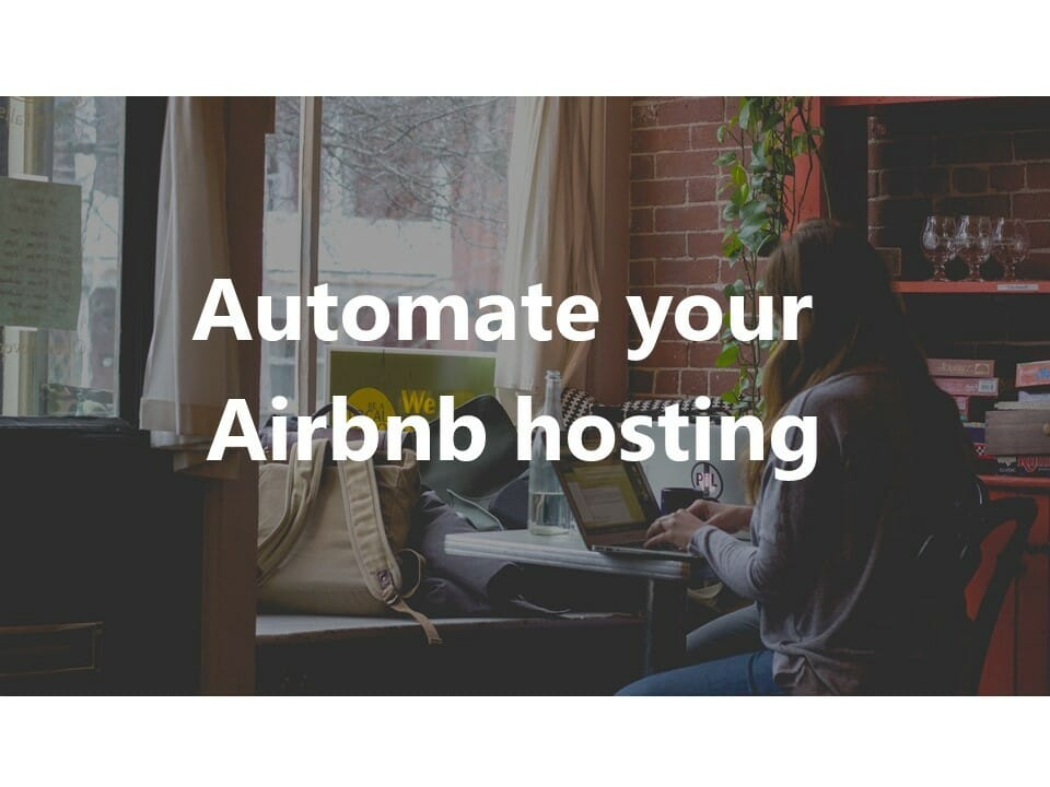 How to Automate your AirBnB Hosting [Guest Blog by GuestHug