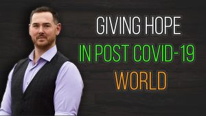 Giving Hope in a Post Covid-19 World