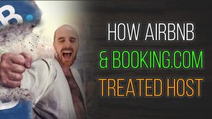 How Airbnb & Booking.com Treated Host