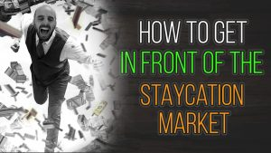 How to get in front of the staycation market