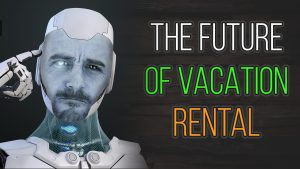 The Future of Vacation Rental